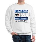 I Live For Goats Sweatshirt