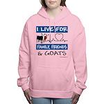 I Live For Goats Women's Hooded Sweatshirt