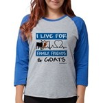 I Live For Goats Womens Baseball Tee