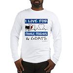 I Live For Goats Long Sleeve T-Shirt
