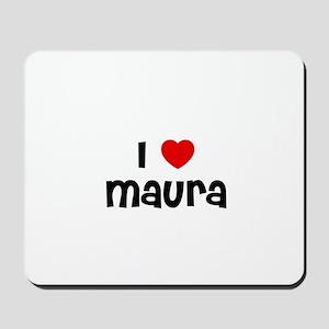 I * Maura Mousepad