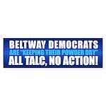 ALL TALC, NO ACTION! Bumper Sticker