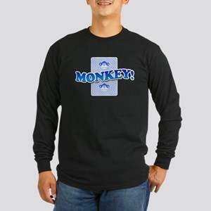 Monkey! Long Sleeve Dark T-Shirt