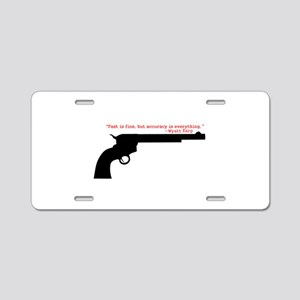 Wyatt Earp Quote Aluminum License Plate