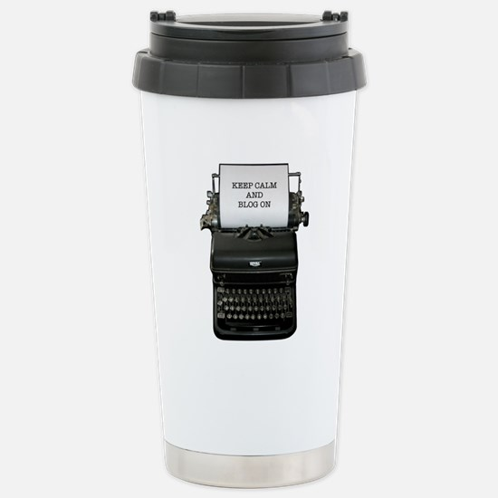 Keep Calm And Blog On typewriter Stainless Steel T