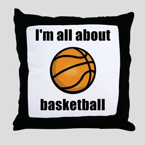 I'm All About Basketball! Throw Pillow