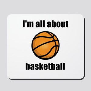 I'm All About Basketball! Mousepad