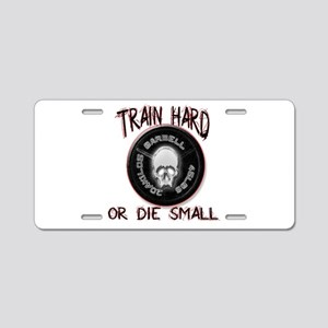 Train hard or die small Aluminum License Plate