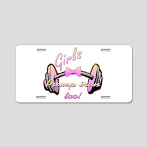 Girls pump iron too! Aluminum License Plate