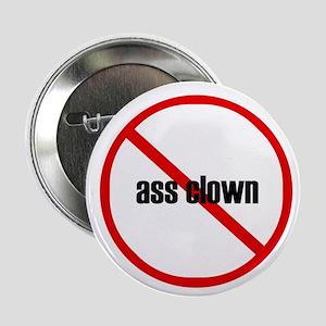no ass clown Button (10 pack)