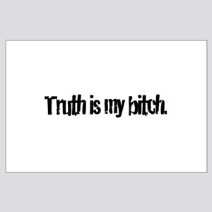 Truth is My Bitch Large Poster