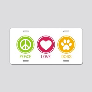Peace - Love - Dogs 1 Aluminum License Plate