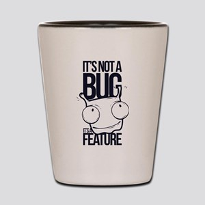 It's Not A Bug It's A Feature Shot Glass