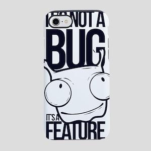 It's Not A Bug It's A iPhone 7 Tough Case