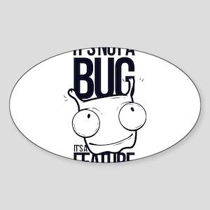 It's Not A Bug It's A Feature Sticker