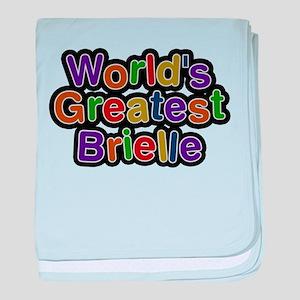 Worlds Greatest Brielle baby blanket