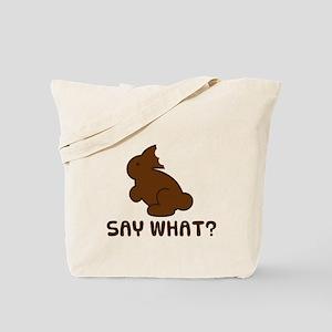 Say What Tote Bag