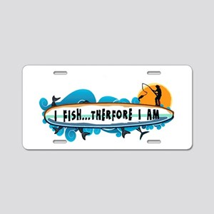 I fish therefore I am Aluminum License Plate