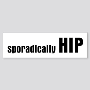Sporadically Hip Bumper Sticker