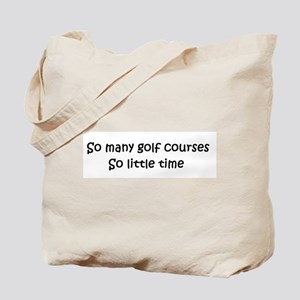 So many golf courses... Tote Bag