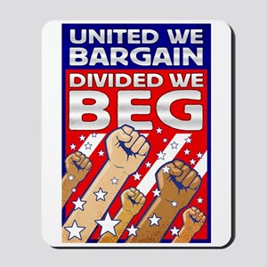United We Bargain, Divided We Mousepad