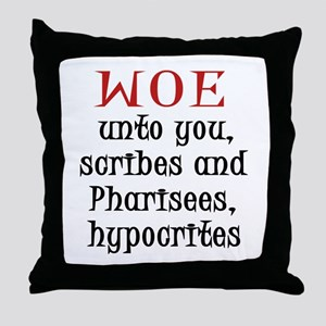 Woe Unto You Throw Pillow
