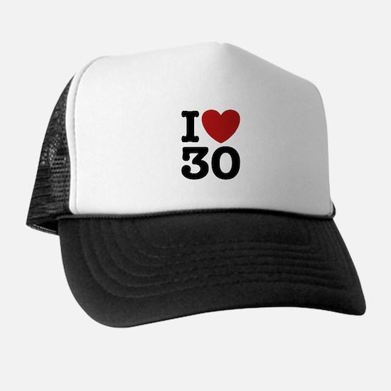 I Love 30 Trucker Hat