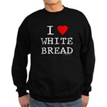 I Love White Bread Sweatshirt (dark)