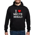 I Love White Bread Hoodie (dark)
