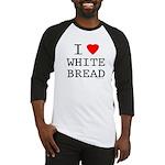 I Love White Bread Baseball Jersey