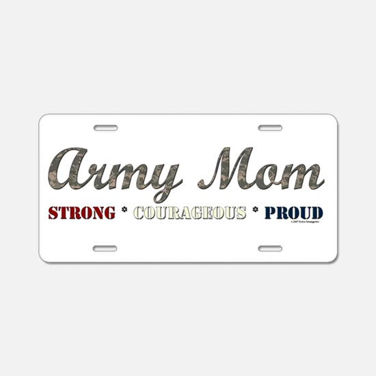 Army Mom:Strong Courageous Pr Aluminum License Pla