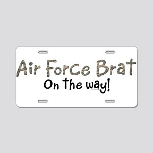 Air Force Brat on the way Aluminum License Plate