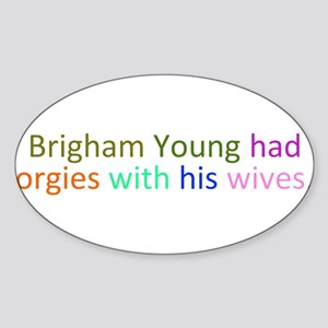 Brigham Young Orgy Sticker (Oval)