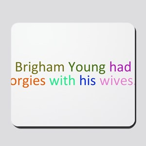 Brigham Young Orgy Mousepad
