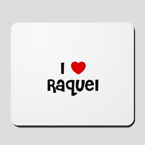 I * Raquel Mousepad