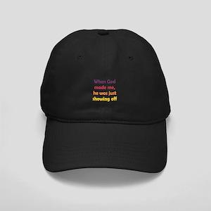 God Showing Off Black Cap