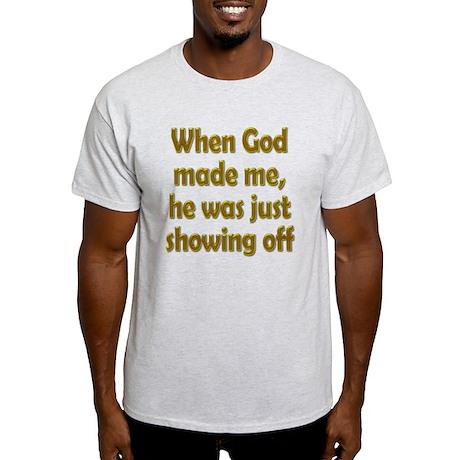 God Showing Off Light T-Shirt