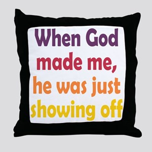 God Showing Off Throw Pillow