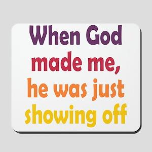 God Showing Off Mousepad