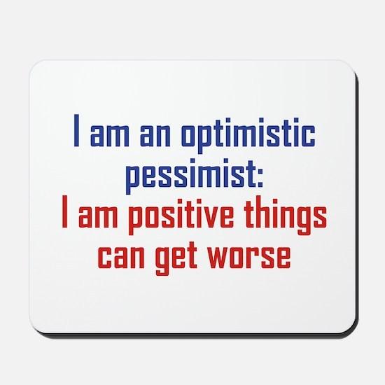 Optimistic Pessimist Mousepad