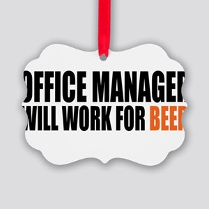 office manager will work for beer Picture Ornament