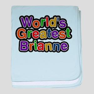 Worlds Greatest Brianne baby blanket