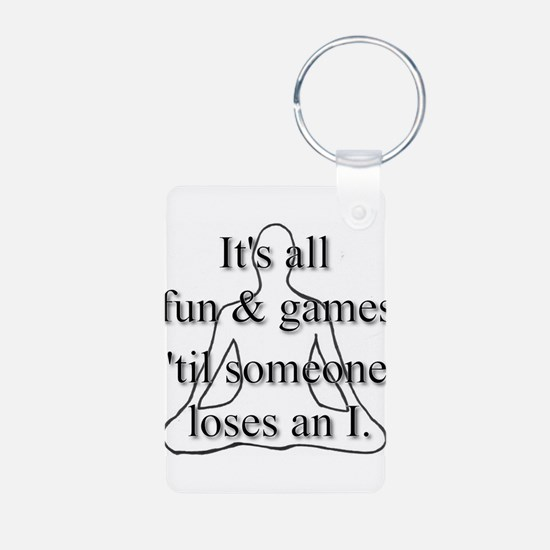 It's all fun & games... Keychains