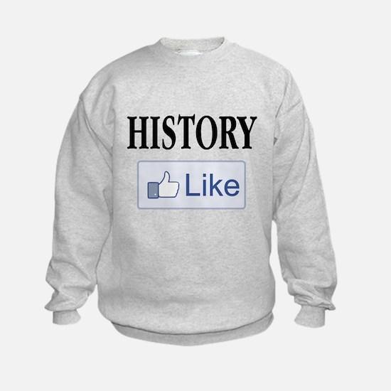 Like History? Sweatshirt