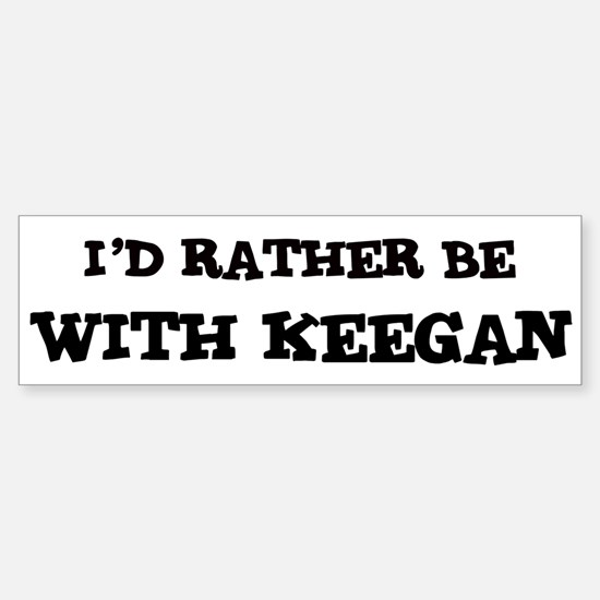 With Keegan Bumper Bumper Bumper Sticker