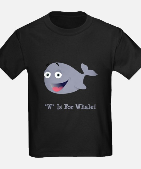 """""""W"""" Is For Whale! T"""