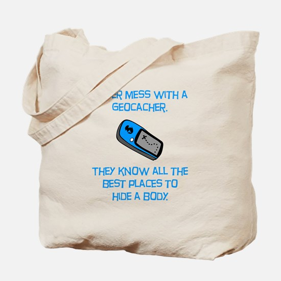 Don't Mess With A Geocacher! Tote Bag