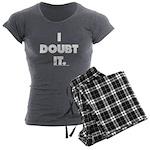 I Doubt It Women's Charcoal Pajamas