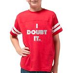 I Doubt It Youth Football Shirt