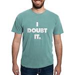 I Doubt It Mens Comfort Colors® Shirt